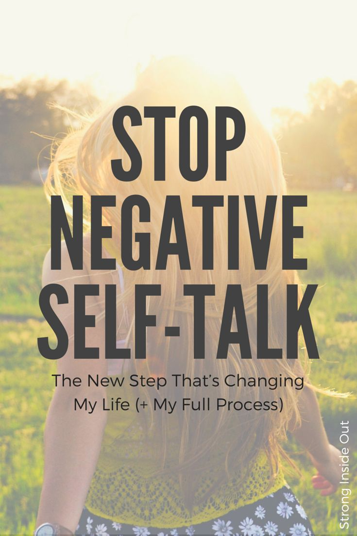 Stop Negative Self-Talk: The New Step That's Changing My Life (+ My Full Process) via @StrongInsideOut