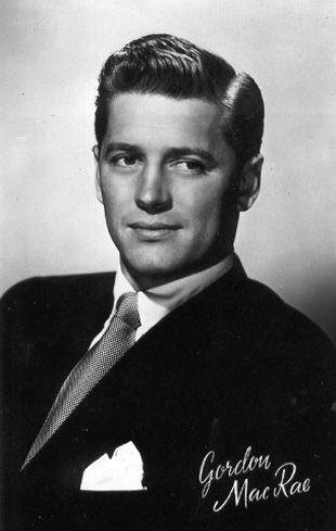"Gordon MacRae (aka Albert Gordon MacRae) (1921 - 1986) American actor and singer  Best known for Carousel 1956, Oklahoma 1855, McCloud TV series 1974, The Desert Song 1953 - ""Requiescant in Pace"""