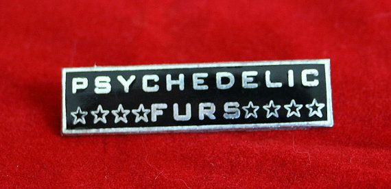 1980's Psychedelic Furs  band tour rock button by darksatellites