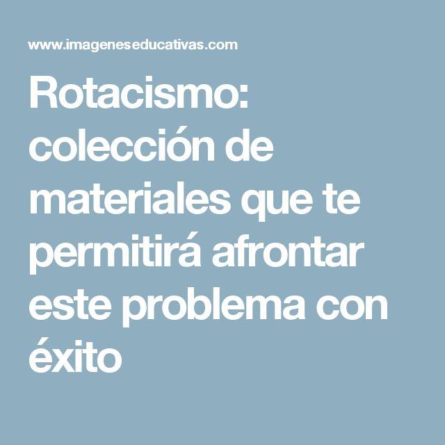 Rotacismo: colección de materiales que te permitirá afrontar este problema con éxito