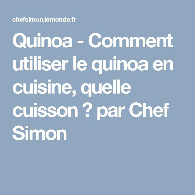 Quinoa - Comment utiliser le quinoa en cuisine, quelle cuisson ? par Chef Simon