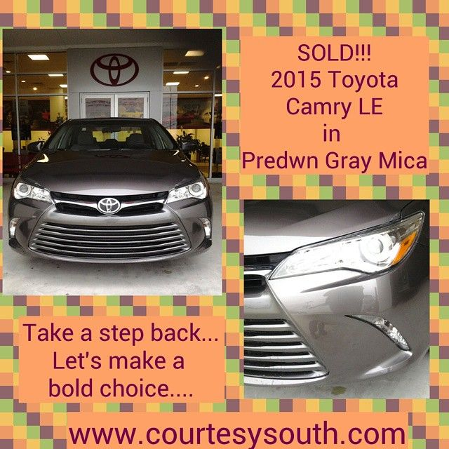 Sold!  2015 Toyota Camry LE Model in PreDawn Gray Mica.  Congrats on your new ride! Check out more great deals at www.courtesysouth.com #toyota #toyotacamry #toyotamorgancity #toyotausa