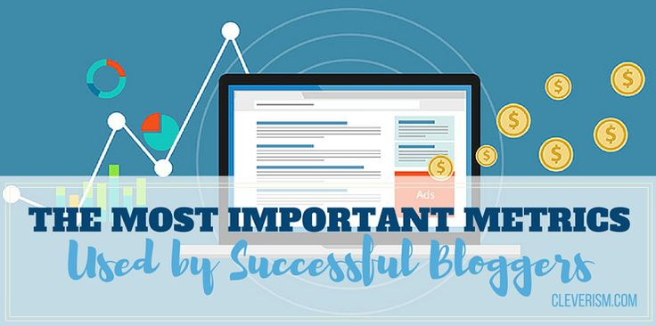 The Most Important Metrics Used by Successful Bloggers
