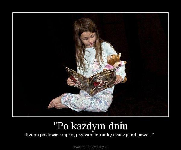 """""""Po każdym dniu – Demotywatory.pl"""