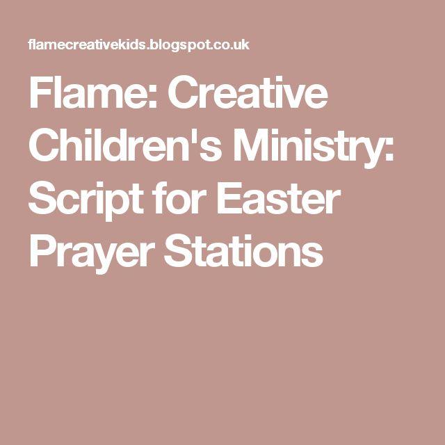 Flame: Creative Children's Ministry: Script for Easter Prayer Stations