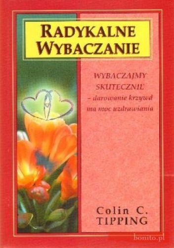 http://lubimyczytac.pl/ksiazka/14929/radykalne-wybaczanie