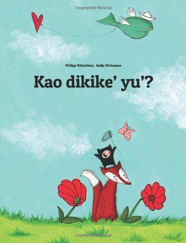 Kao dikike yu?: Children's Picture Book (Chamorro Edition): Philipp Winterberg, Nadja Wichmann: 9781499378214: Amazon.com: Books