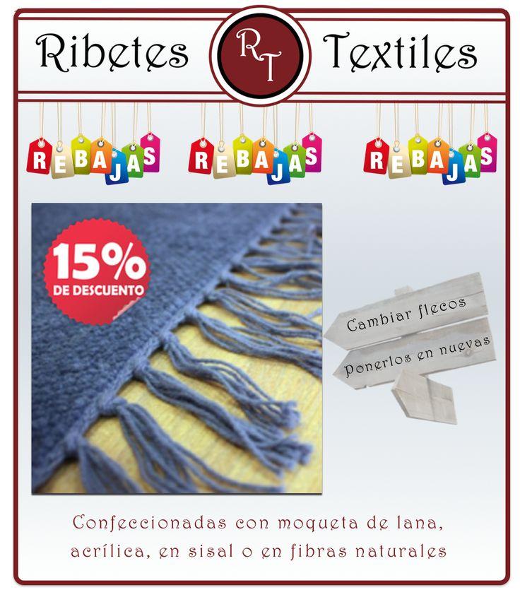 ESTAMOS DE REBAJAS...  15% DTO en cambio de flecos y también ponerlos en alfombras nuevas.  Las alfombras de mejor calidad confeccionadas con moqueta de lana, acrílica, en sisal y también en fibras naturales.... Tú eliges!!!