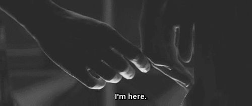 I'm here. I'll always be here. I'll never not be here.  Promise?  Promise.