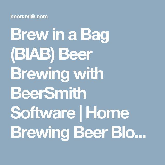 Brew in a Bag (BIAB) Beer Brewing with BeerSmith Software | Home Brewing Beer Blog by BeerSmith™ #homebrewingrecipesbeer