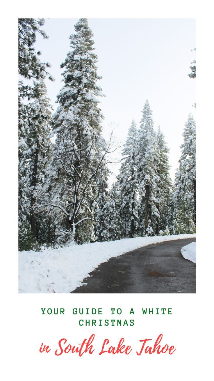 White Christmas At California 2020 Your Guide to a White Christmas in South Lake Tahoe in 2020