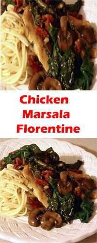 Chicken Marsala Florentine: This is a gorgeous chicken dish with sun-dried tomatoes, spinach, and mushrooms. It is so wonderful when served with garlic mashed potatoes. It tastes fantastic!