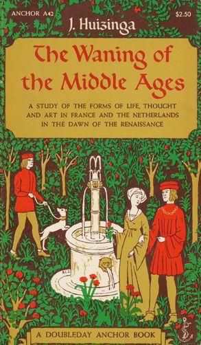 Johan Huizinga, The Waning of the Middle Ages