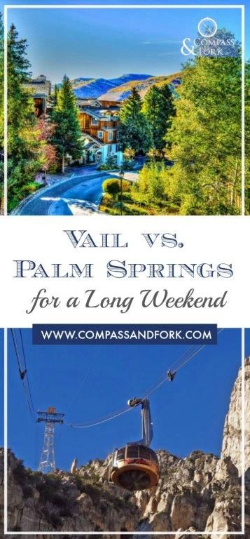 Vail Colorado vs. Palm Springs California for a Lo…