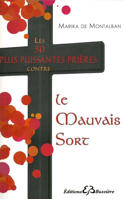 LES 30 PLUS PUISSANTES PRIERES CONTRE LE MAUVAIS SORT - Marika De Montalban - Editions Bussière