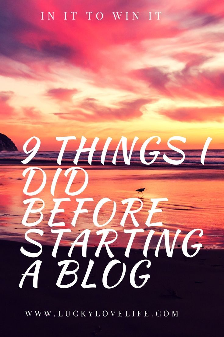 Starting a Blog, Blog Basics, 9 things I did before I started a blog. Making money from home. Starting a home business
