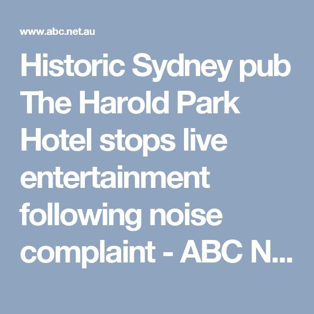 Historic Sydney pub The Harold Park Hotel stops live entertainment following noise complaint - ABC News (Australian Broadcasting Corporation)