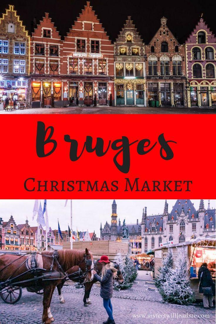 Bruges Christmas Market The Most Magical European Town Bruges Belgique Voyage Europe Bruges