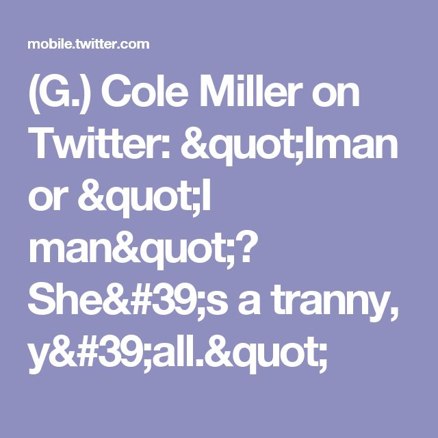 "(G.) Cole Miller on Twitter: ""Iman or ""I man""?  She's a tranny, y'all."""