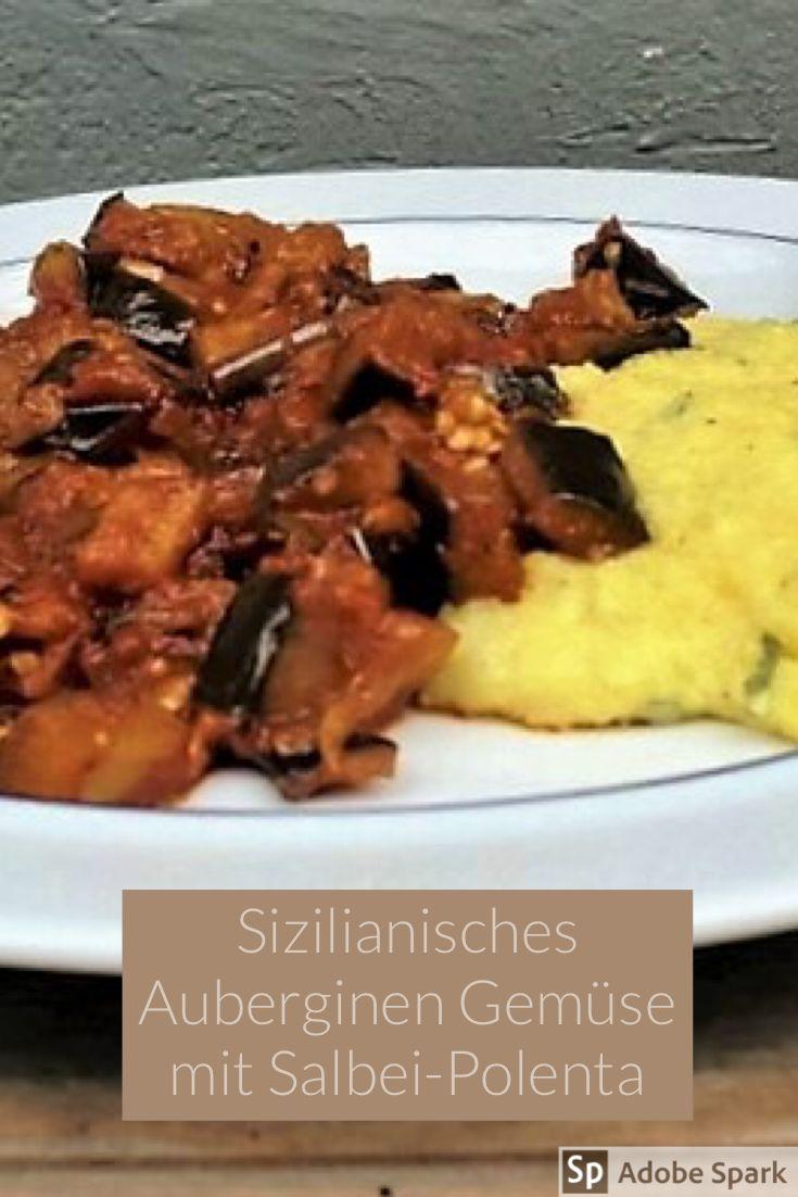 Sizilianisches Auberginen-Gemüse mit Salbei-Polenta – Herzensköchin