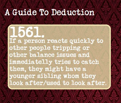 A Guide To Deduction...I do this a lot, but I didn't really look after anyone in particular...