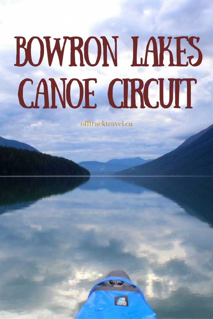 Bowron Lakes Canoe Circuit - a 116km portaging and paddling journey into northern BC wilderness