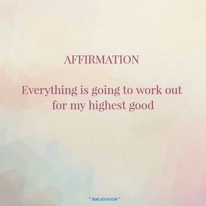 #AFFIRMATION Everything is going to work out for my #highest good.
