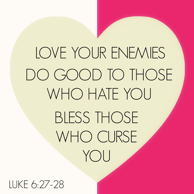 luke 6 27 love of enemies reflection But i say to you which hear, love your enemies, do good to them which hate you,   matthew poole's commentary ver 27-29 we met also with a passage much.