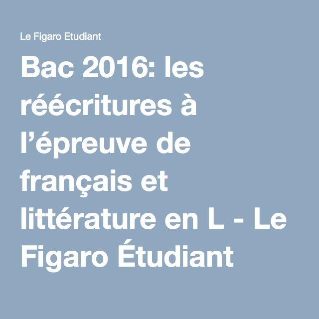 Bac 2016: les réécritures à l'épreuve de français et littérature en L - Le Figaro Étudiant