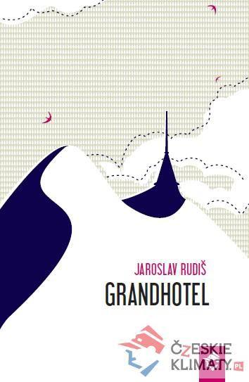 Grandhotel, Jaroslav Rudis