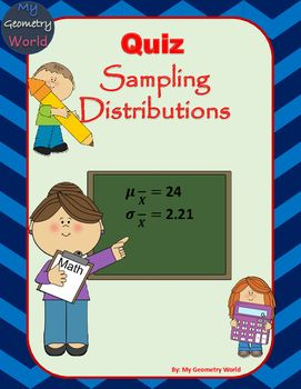 Use this quiz as a checkpoint to check for student understanding and progress over sampling distributions. This quiz can give immediate feedback to the students so they know what they understand and what they need additional help on.