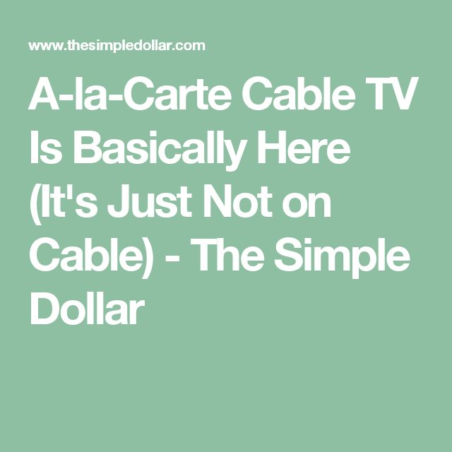 A-la-Carte Cable TV Is Basically Here (It's Just Not on Cable) - The Simple Dollar