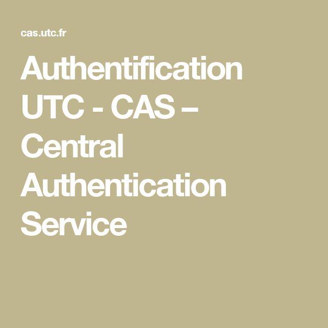 Authentification UTC - CAS – Central Authentication Service