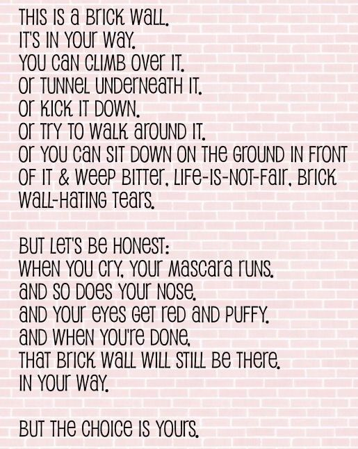 Get over it!: Inspiration, Quotes, Choice, Bricks Wall, Life Lessons, Motivation, Truths, True, Brick Walls