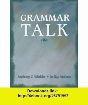 Grammar Talk (9780136281733) Anthony C. Winkler, Jo Ray McCuen , ISBN-10: 0136281737  , ISBN-13: 978-0136281733 ,  , tutorials , pdf , ebook , torrent , downloads , rapidshare , filesonic , hotfile , megaupload , fileserve