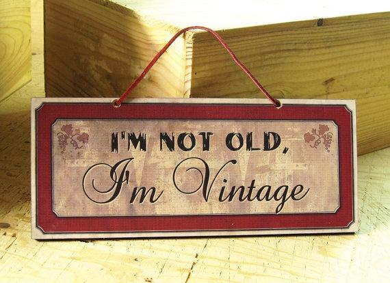 Je ne suis pas vieux, je suis Vintage !