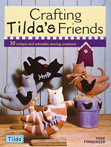 Crafting Tilda's Friends by Tone Finnanger http://www.amazon.com/dp/0715336665/ref=cm_sw_r_pi_dp_EbGZwb0GWGK2Z