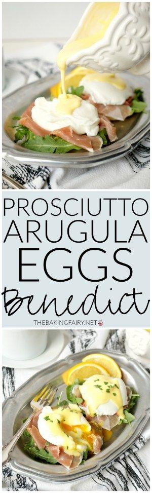 prosciutto arugula eggs benedict   The Baking Fairy