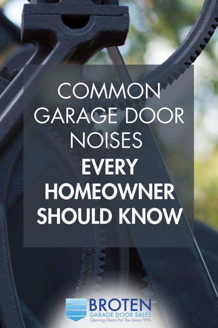 Common Garage Door Noises Every Homeowner Should Know Broten Garage Door Sales Garage Doors For Sale Garage Door Installation Homeowner