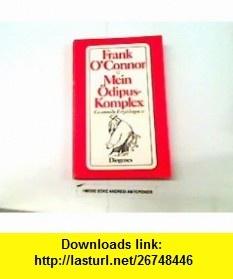 Mein Odipus-Komplex Gesammelte Erzahlungen II (9783257203523) Frank OConnor , ISBN-10: 3257203527  , ISBN-13: 978-3257203523 ,  , tutorials , pdf , ebook , torrent , downloads , rapidshare , filesonic , hotfile , megaupload , fileserve