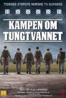Kampen om tungtvannet (2015) The story behind Hitler's plan of Germany getting the atomic bomb during WW2, and the heavy water sabotages in Rjukan, Norway, seen from four angles, the German side, the allied, the saboteurs and the company side.