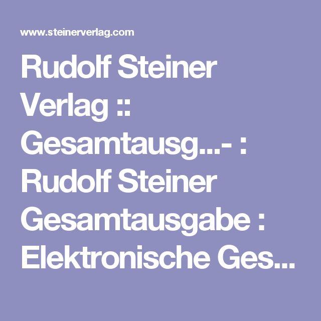 Rudolf Steiner Verlag :: Gesamtausg...- : Rudolf Steiner Gesamtausgabe : Elektronische Gesamtausgabe