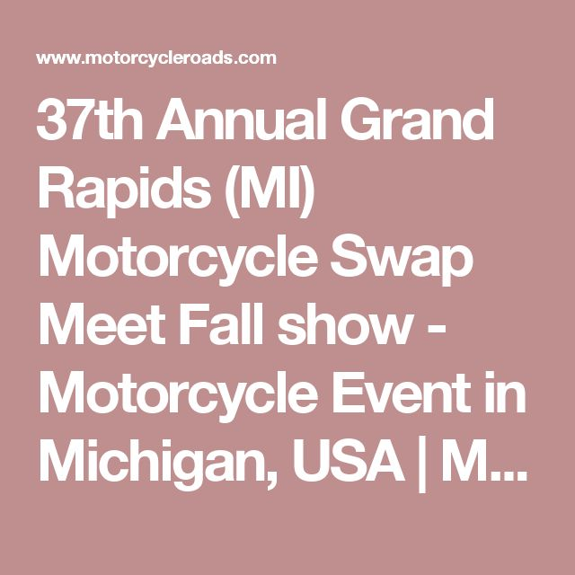 37th Annual Grand Rapids (MI) Motorcycle Swap Meet Fall show - Motorcycle Event in Michigan, USA | Motorcycle Events, Rallies, & Shows | MotorcycleRoads.com