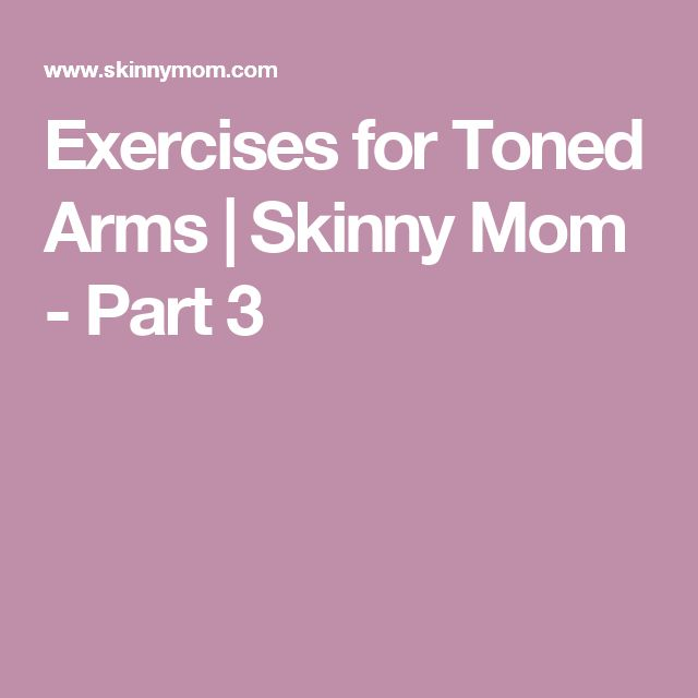 Exercises for Toned Arms   Skinny Mom - Part 3