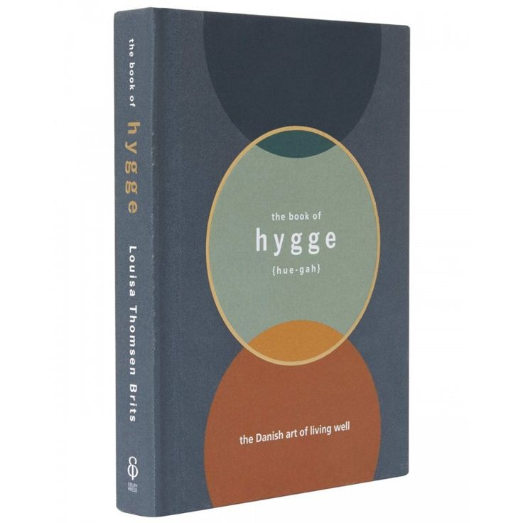 The Book of Hygge : The Danish Art of Living Well