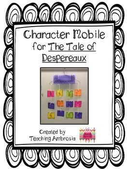 This product is a fun educational activity for your students.  Students will make a character mobile for the characters from The Tale of Despereaux.  They will draw the character on the front and write a descriptive sentence on the back using text evidence.