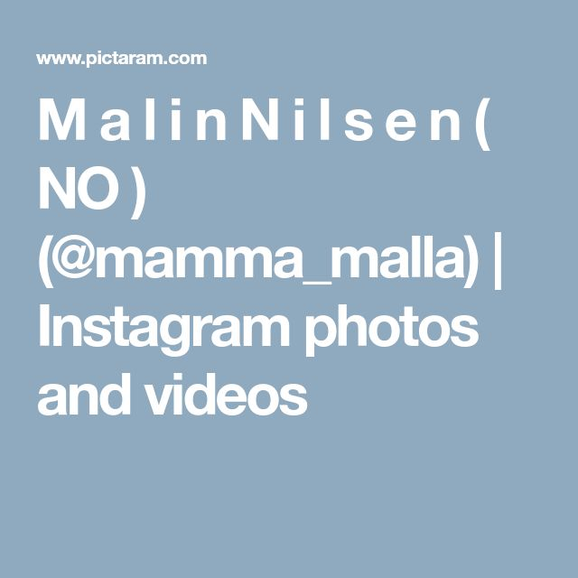 M a l i n N i l s e n ( NO ) (@mamma_malla) | Instagram photos and videos