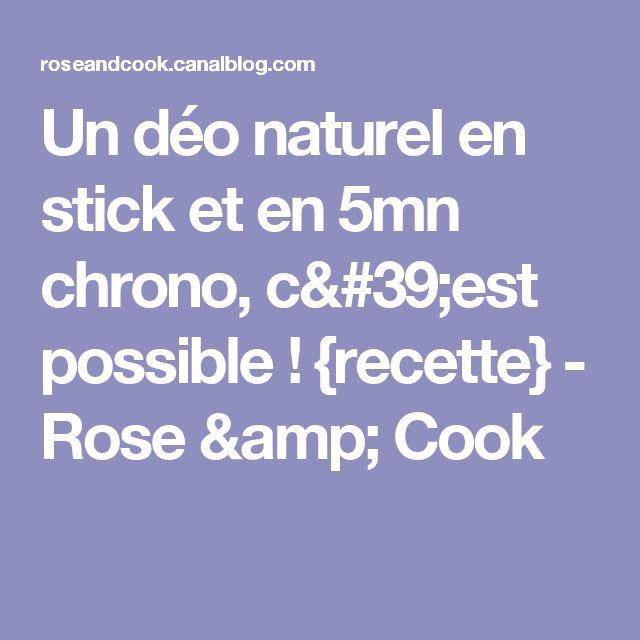 Un déo naturel en stick et en 5mn chrono, c'est possible ! {recette} - Rose & Cook