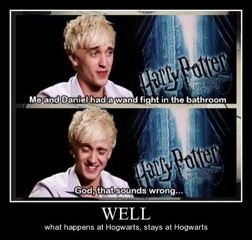 Gotta love Tom Felton LMAO