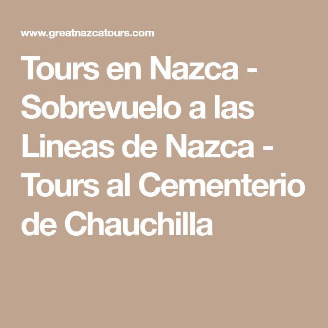 Tours en Nazca - Sobrevuelo a las Lineas de Nazca - Tours al Cementerio de Chauchilla